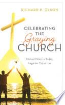 Celebrating the Graying Church