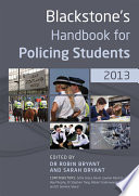 """Blackstone's Handbook for Policing Students 2013"" by Robin Bryant, Sarah Bryant, Sofia Graça, Kevin Lawton-Barrett, Martin O'Neill, Stephen Tong, Robert Underwood"