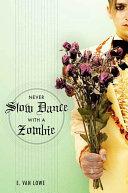 Never Slow Dance With a Zombie Pdf/ePub eBook