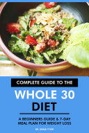 Complete Guide to the Whole 30 Diet