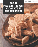 350 Milk Bar Cookie Recipes