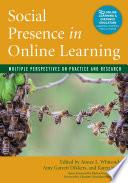"""Social Presence in Online Learning: Multiple Perspectives on Practice and Research"" by Aimee L. Whiteside, Amy Garrett Dikkers, Karen Swan, Charlotte Nirmalani Gunawardena"