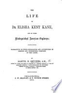 The Life of Dr. E. K. Kane and of Other Distinguished American Explorers
