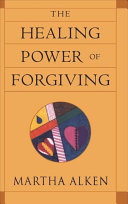 The Healing Power of Forgiving Book