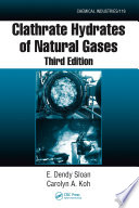 Clathrate Hydrates of Natural Gases, Third Edition