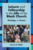 Leisure and Fellowship in the Life of the Black Church