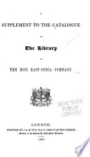 A Supplement To The Catalogue Of The Library Of The Hon East India Company