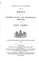 Regulations for the Dress of General  Staff and Regimental Officers of the Army  Adjutant General s Office  Horse Guards  1864