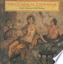 """The Classical Cookbook"" by Andrew Dalby, Sally Grainger, J. Paul Getty Museum"