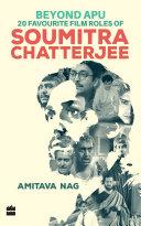 Beyond Apu - 20 Favourite Film Roles of Soumitra Chatterjee [Pdf/ePub] eBook