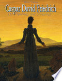 Caspar David Friedrich: 111 Paintings and Drawings