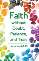 Faith Without Doubt  Patience  and Trust