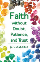 Faith Without Doubt, Patience, and Trust [Pdf/ePub] eBook