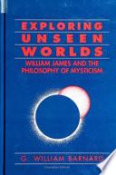 Exploring Unseen Worlds Book