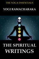The Spiritual Writings of Yogi Ramacharaka