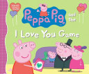 Peppa Pig and the I Love You Game Book PDF