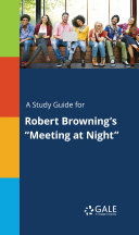 A Study Guide for Robert Browning s  Meeting at Night
