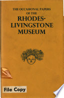 The Occasional Papers of the Rhodes-Livingstone Museum, Nos. 1-16, in One Volume