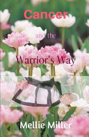 Cancer And The Warrior S Way