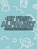My First Alphabet Coloring Activity Book