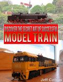 Discover the Secret Art of Successful Model Train