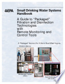 Small Drinking Water Systems Handbook A Guide To Packaged Filtration And Disinfection Technologies With Remote Monitoring And Control Tools Book PDF