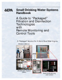 Small drinking water systems handbook a guide to  packaged  filtration and disinfection technologies with remote monitoring and control tools