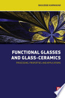 Functional Glasses and Glass Ceramics