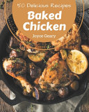 50 Delicious Baked Chicken Recipes
