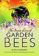 The Secret Lives of Garden Bees Book
