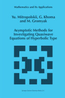 Asymptotic Methods for Investigating Quasiwave Equations of Hyperbolic Type