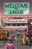 link to Welcome to Lagos / Chibundu Onuzo in the TCC library catalog