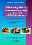 Stoffwechseltyp Rezepte nach dem Metabolic Typing Konzept zum Abnehmen und zur Stoffwechselbeschleunigung
