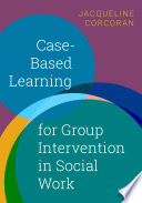 Case Based Learning For Group Intervention In Social Work
