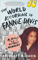 link to The world according to Fannie Davis : my mother's life in the Detroit numbers in the TCC library catalog
