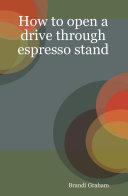 How to open a drive through espresso stand