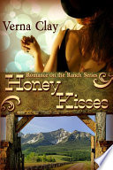 Honey Kisses Book 2 Of Romance On The Ranch Series