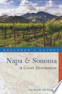 Explorer s Guide Napa   Sonoma  A Great Destination  Tenth   Explorer s Great Destinations  Book