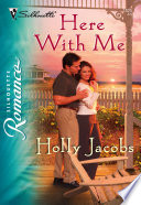 Here with Me (Mills & Boon Silhouette)
