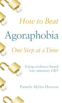 How to Beat Agoraphobia One Step at a Time