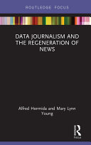 Data Journalism and the Regeneration of News