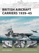 British Aircraft Carriers 1939–45