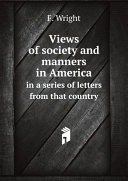 Views of society and manners in America Pdf/ePub eBook