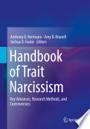 """Handbook of Trait Narcissism: Key Advances, Research Methods, and Controversies"" by Anthony D. Hermann, Amy B. Brunell, Joshua D. Foster"