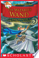 The Wizard s Wand  Geronimo Stilton and the Kingdom of Fantasy  9