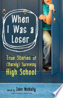 When I Was a Loser  : True Stories of (Barely) Surviving High School