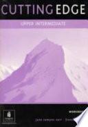Cutting Edge. Upper-intermediate. Workbook. Per Le Scuole Superiori