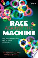 Race against the machine  : Wie die digitale Revolution dem Fortschritt Beine macht