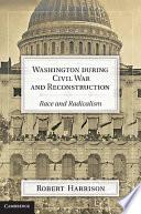 Washington during Civil War and Reconstruction