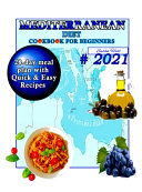 Mediterranean Diet Cookbook for Beginners  A 28 Day Meal Plan of Quick  Easy Recipes That a Pro Or a Novice Can Cook To Live a Healthier Life With Gre
